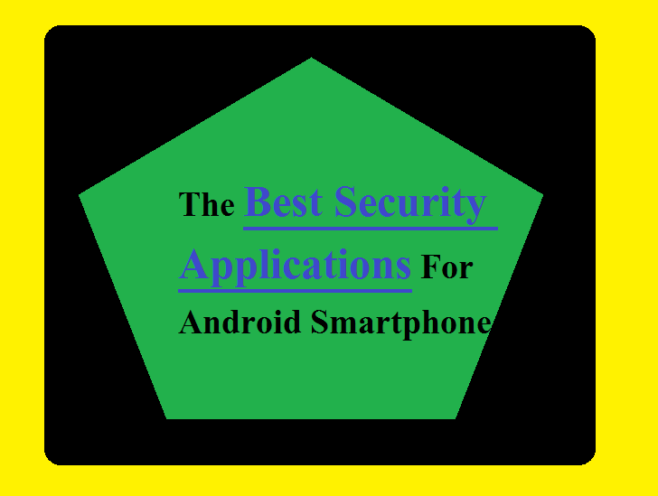 The Best Security Applications For Android Smartphone